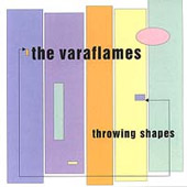The Varaflames - Throwing Shapes