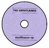 The Varaflames- Stuffhouse EP